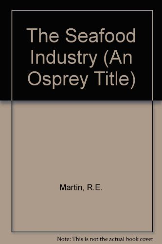 9780442239152: The Seafood Industry (An Osprey Title)