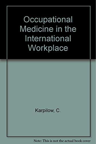 Occupational Medicine in the International Workplace: Karpilow, Craig