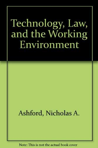 9780442239268: Technology, Law, and the Working Environment (Industrial Health & Safety)