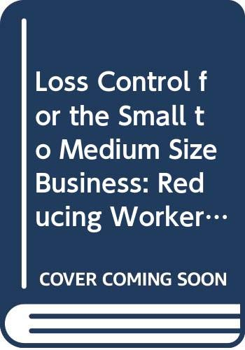 9780442239459: Loss Control for the Small to Medium Size Business: Reducing Workers' Compensation Costs