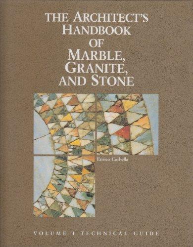 Architect's Handbook of Marble, Granite and Stone (3 Volumes Set): Corbella, Lucio Enrico