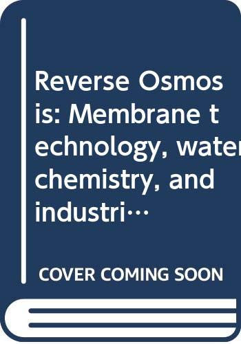 9780442239640: Reverse Osmosis: Membrane Technology, Water Chemistry, and Industrial Applications