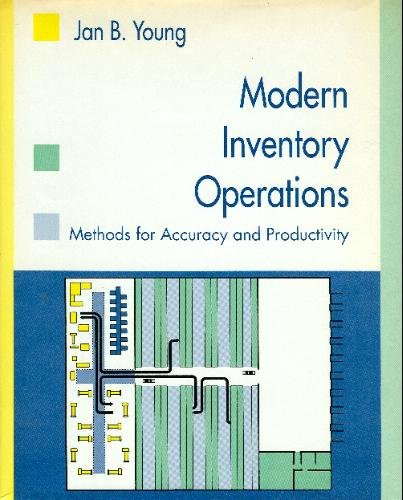 Modern Inventory Operations: Methods for Accuracy and Productivity: Young, Jan B.