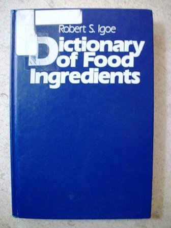 9780442240028: Dictionary of Food Ingredients