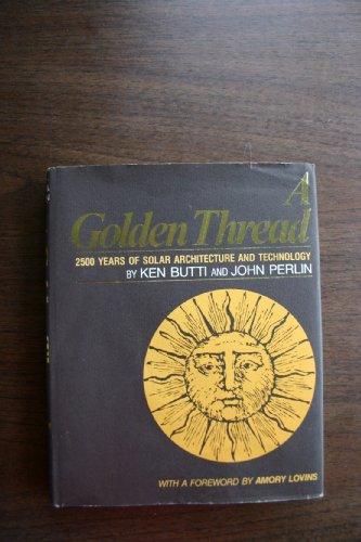 A Golden Thread: 2500 Years of Solar: Butti, Ken, Perlin,