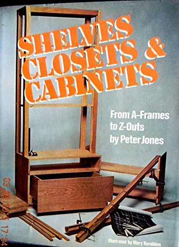 Shelves, Closets & Cabinets: From A-Frames to Z-Outs