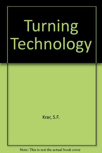 TURNING TECHNOLOGY: S F KRAR,