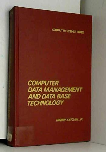 Computer Data Management and Data Base Technology