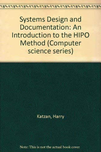 9780442242671: Systems Design and Documentation: An Introduction to the HIPO Method (Computer science series)