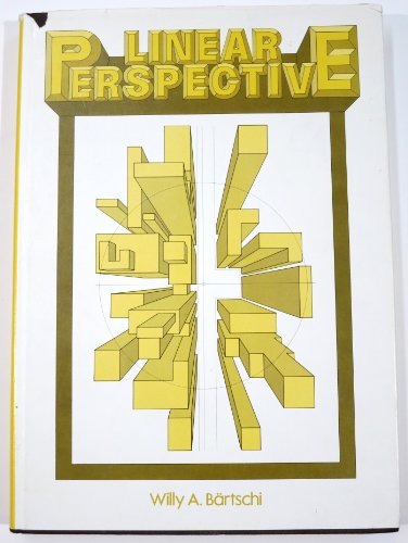 Linear Perspective: Its History, Directions for Construction, and Aspects in the Environment and in...