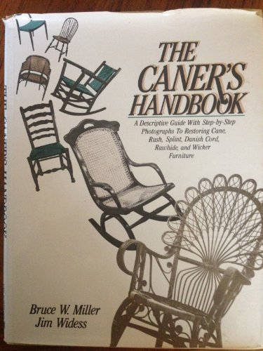The Caner's Handbook: A Descriptive Guide With Step-By-Step Photographs for Restoring Cane, Rush,...