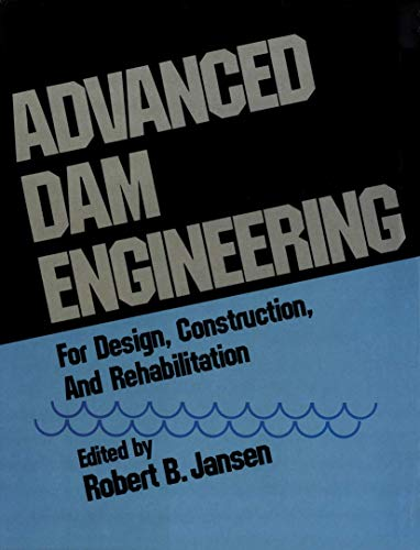 9780442243975: Advanced Dam Engineering for Design, Construction, and Rehabilitation