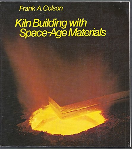 9780442244231: Kiln Building with Space Age Materials