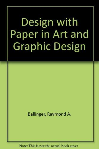 9780442244910: Design with Paper in Art and Graphic Design