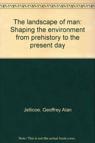 9780442245658: The Landscape of Man: Shaping the environment from prehistory to the present day