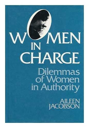 Women in Charge: Dilemmas of Women in Authority: Aileen Jacobson