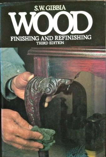 9780442247089: Wood Finishing and Refinishing
