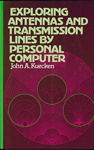 9780442247140: Exploring antennas and transmission lines by personal computer