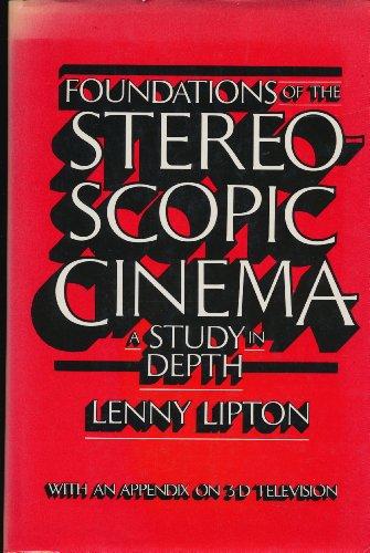 Foundations of the Stereoscopic Cinema: Lipton, Lenny