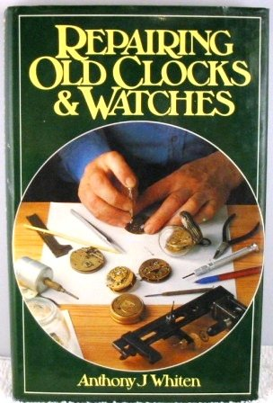 9780442247300: Repairing Old Clocks and Watches