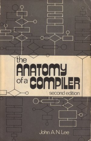 The anatomy of a compiler: Lee, John A.