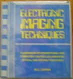 9780442247713: Electronic Imaging Techniques: A Handbook of Conventional and Computer-Controlled Animation, Optical, and Editing Processes