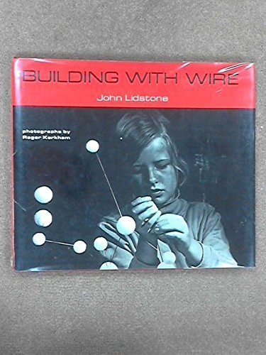 Building With Wire: Lidstone, John