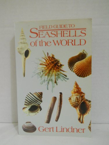 Field guide to seashells of the world: Gert Lindner