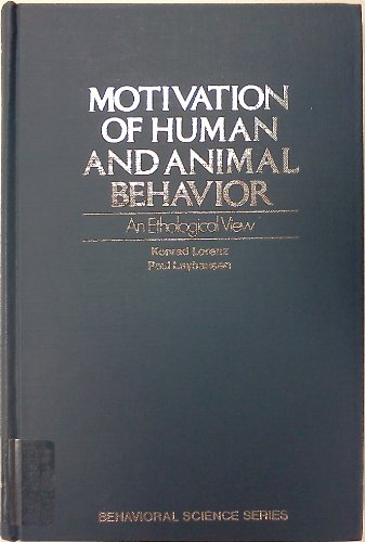 Motivation of human and animal behavior: An: Lorenz, Konrad, Leyhausen,