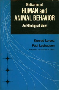 Motivation of Human and Animal Behaviour: Lorenz, Konrad, Leyhausen,