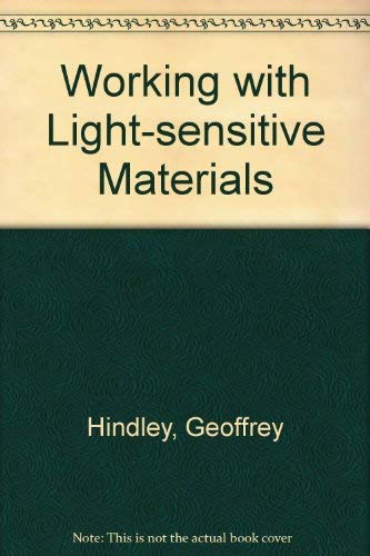 WORKING WITH LIGHT-SENSITIVE MATERIALS: HINDLEY, GEOFFREY