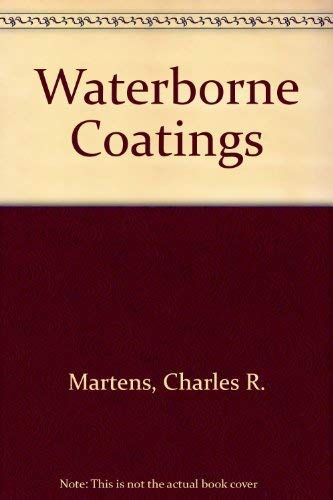 9780442251376: Water Borne Coating.: Emulsion and Water-Soluble Paints