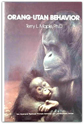 9780442251543: Orang-utan behavior (Van Nostrand Reinhold primate behavior and development series)