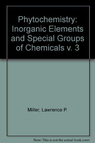 9780442253868: Phytochemistry: Inorganic Elements and Special Groups of Chemicals v. 3