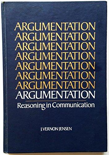 9780442253967: Argumentation: Reasoning in Communication