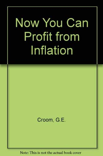 Now You Can Profit from Inflation: Croom, G.E.; Wal, J.Van Der