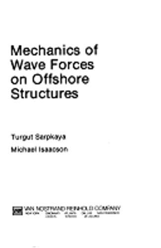 9780442254025: Mechanics of Wave Forces on Offshore Structures
