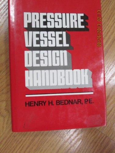 Pressure Vessel Design Handbook: Henry M. Bednar