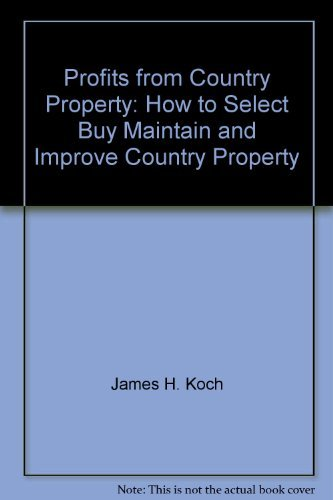 9780442256173: Profits from Country Property: How to Select, Buy, Maintain, and Improve Country Property