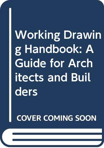 9780442256487: Working Drawing Handbook: A Guide for Architects and Builders