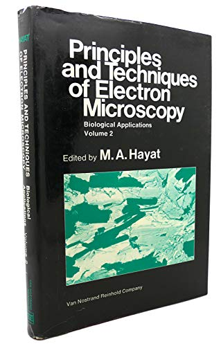 9780442256708: Principles and Techniques of Electron Microscopy: v. 2: Biological Applications