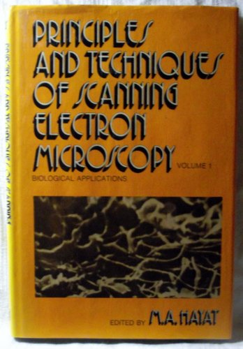 9780442256777: Principles and Techniques of Scanning Electron Microscopy: Biological Applications, Vol. 1