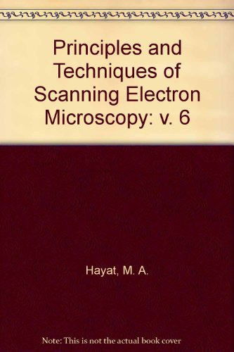 9780442256876: Principles and Techniques of Scanning Electron Microscopy: Biological Applications, Vol. 6