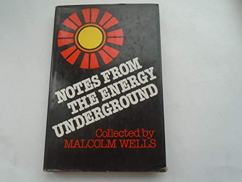 Notes from the Energy Underground (0442256973) by Wells, Malcolm