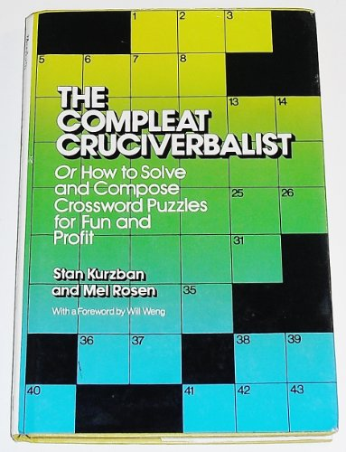 9780442257385: The Compleat Cruciverbalist: Or How to Solve and Compose Crossword Puzzles for Fun and Profit