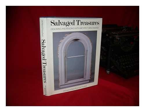 Salvaged Treasures: Designing and Building With Architectural Salvage: Litchfield, Michael