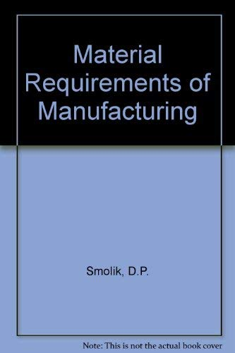 9780442258559: The Material Requirements of Manufacturing