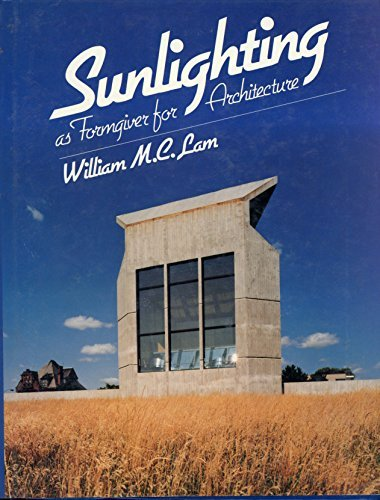 9780442259419: Sunlighting As Formgiver for Architecture