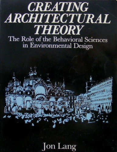 9780442259815: Creating Architectural Theory: The Role of the Behavioral Sciences in Environmental Design