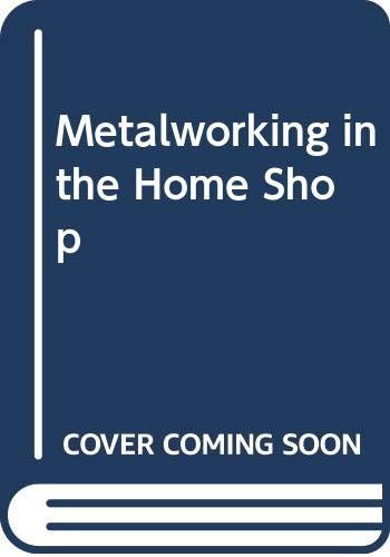 9780442259846: Metalworking in the Home Shop